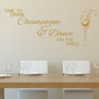 It's time to Drink Champagne and Dance on the Table ~ Wall sticker / decals